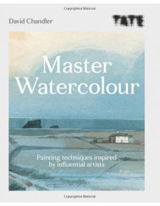 Master Watercolour: Painting techniques inspired by influential artists