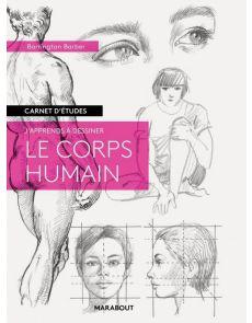 J'apprends à dessiner le corps humain - Carnet d'études