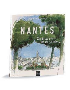 Nantes, couleurs d'eau et de jardins