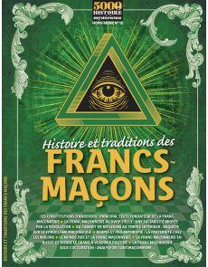 5000 ANS d'Histoire Mystérieuse HS n°12 - Histoire et traditions des Francs-Maçons