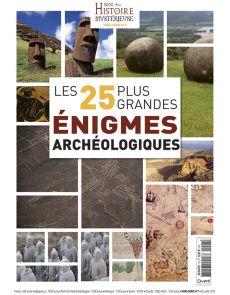 Les 25 plus grandes énigmes archéologiques - Hors-série 5000 ANS d'Histoire Mystérieuse n°7
