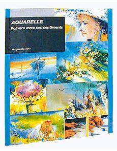 Maryse de May : Aquarelle - Peindre avec ses sentiments