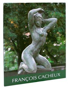François Cacheux ou la passion de la vie