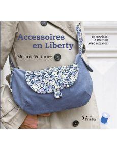 Accessoires en liberty - 18 modèles à coudre avec Mélanie Voituriez