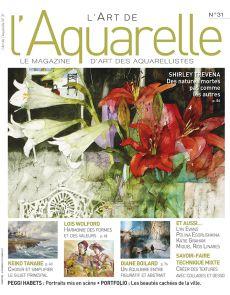 L'Art de l'Aquarelle n°31 - Paysages, Portraits, Natures mortes, abstrait