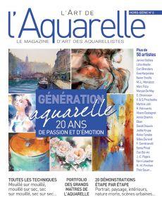 Génération aquarelle - Hors-série 2 L'Art de l'Aquarelle