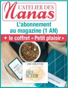 """Abonnement 1 AN à L'Atelier des Nanas + le coffret """"Petit plaisir"""""""