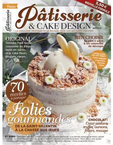 Pâtisserie & Cake Design - 70 recettes à partager : de la Saint-Valentin à Pâques, tous les desserts créatifs !