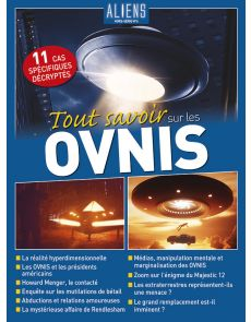 Aliens Hors-Série numéro 6 - Tout Savoir sur les Ovnis : 11 cas décryptés.