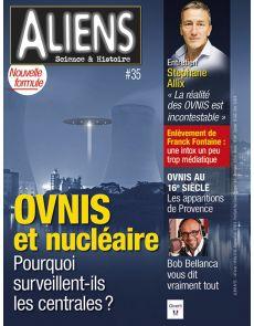 Aliens 35 - OVNIS et nucléaire, pourquoi surveillent-ils les centrales ?