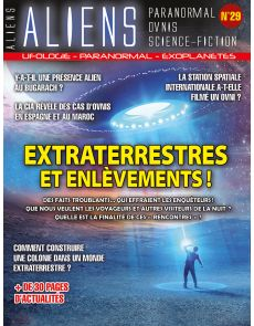 Aliens n°29 - Extraterrestres et enlèvements, des faits troublants