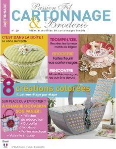 Passion Fil Cartonnage et Broderie n°20 - Vos créations colorées illustrées étape par étape