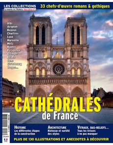 Les collections la marche de l'histoire hors-série n°3 - Cathédrales de France