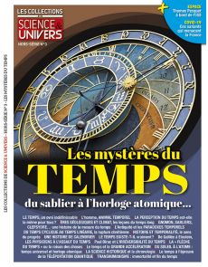 Les mystères du temps, du sablier à l'horloge atomique - Les Collections Science et Univers Hors série 03