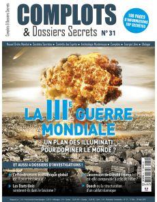 Complots et dossiers Secrets n°31 - La 3ème guerre mondiale : un plan des Illuminati pour dominer le monde ?
