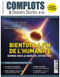 Complots et dossiers Secrets n°32 - Bientôt la fin de l'humanité ?