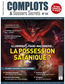 Complots et dossiers Secrets n°34 - Illuminati, Franc-maçonnerie : la possession satanique ?