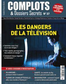 Les dangers de la Télévision - Complots et Dossiers Secrets numéro 37