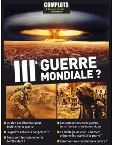 Troisième Guerre Mondiale ? Hors-Série n°9 Complots et Dossiers Secrets