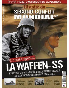 Histoire du Second Conflit Mondial n°32 - La Waffen-SS, histoire d'une armée au service d'un régime criminel