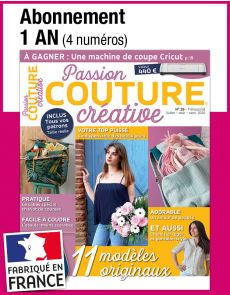 L'abonnement aux 4 prochains numéros du magazine Passion COUTURE CRÉATIVE