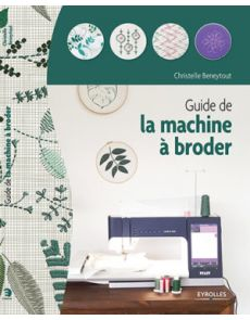 Le guide de la machine à broder - Christelle Beneytout