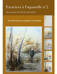 Exercices à l'aquarelle n°2 - Marie-Charlotte Houpeurt-Chauffeté