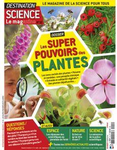Les Super pouvoirs des Plantes - Destination Science le Mag 12