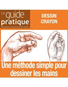 Facile : une méthode simple pour dessiner les mains - Guide Pratique Numérique