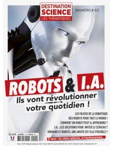 ROBOTS et I.A. - Les thématiques de Destination Science n°1
