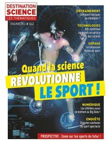 Quand la science révolutionne le sport - Les thématiques de Destination Science n°4