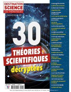 30 théories scientifiques décryptées - Les Thématiques de Destination Science n°5