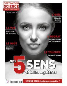 Nos 5 sens et leurs mystères - Les Thématiques de Destination Science n°7