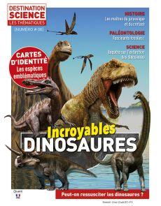 Incroyables Dinosaures - Les Thématiques de Destinations Science n°8