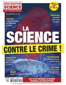 La science contre le crime - Les Thématiques de Destination Science 10