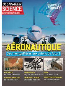 Aéronautique, des montgolfières aux avions du futur - Les Thématiques de Destination Science 12