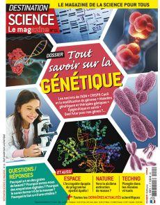 Tout savoir sur la Génétique - Destination Science le Mag 11