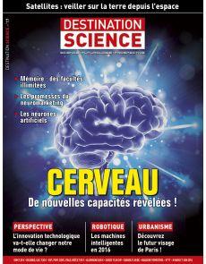 Destination Science n°17 - Le cerveau, de nouvelles capacités révélées