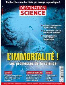 Destination Science n°18 - L'immortalité !