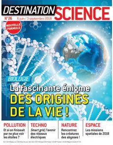 La fascinante énigme des origines de la vie ! - Destination Science 26