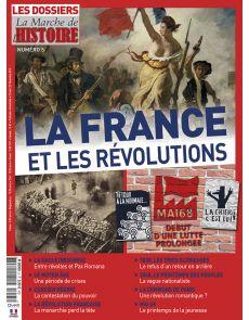 La France et les révolutions - Les Dossiers de la Marche de l'Histoire n°5