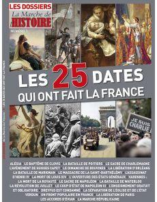 Les 25 dates qui ont fait la France - Les Dossiers de La Marche de l'Histoire n°7
