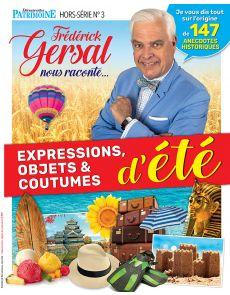 Découvertes patrimoine hors-série n°3 - Frédérick Gersal nous raconte ... expressions, objets et coutumes d'été