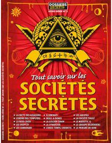 Tout savoir sur les sociétés secrètes - Dossiers Secrets hors-série n°2