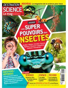 Destination science le mag n°4 : les super-pouvoirs des insectes