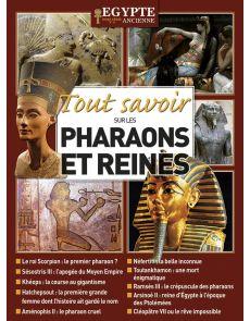 Tout Savoir sur les Pharaons et Reines - Egypte Ancienne hors-série numéro 6