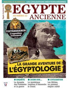 Egypte Ancienne 32 - La grande aventure de l'Egyptologie