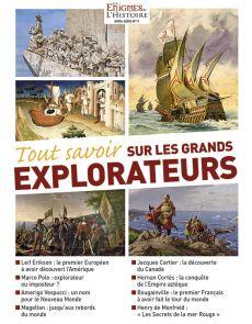 Tout Savoir sur les Grands Explorateurs - Les Enigmes de l'Histoire hors-série numéro 11