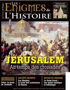 Jérusalem, au temps des Croisades - Les Énigmes de l'Histoire 39