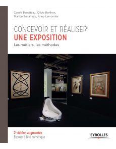 Concevoir et réaliser une exposition - 2ème édition augmentée et mise à jour